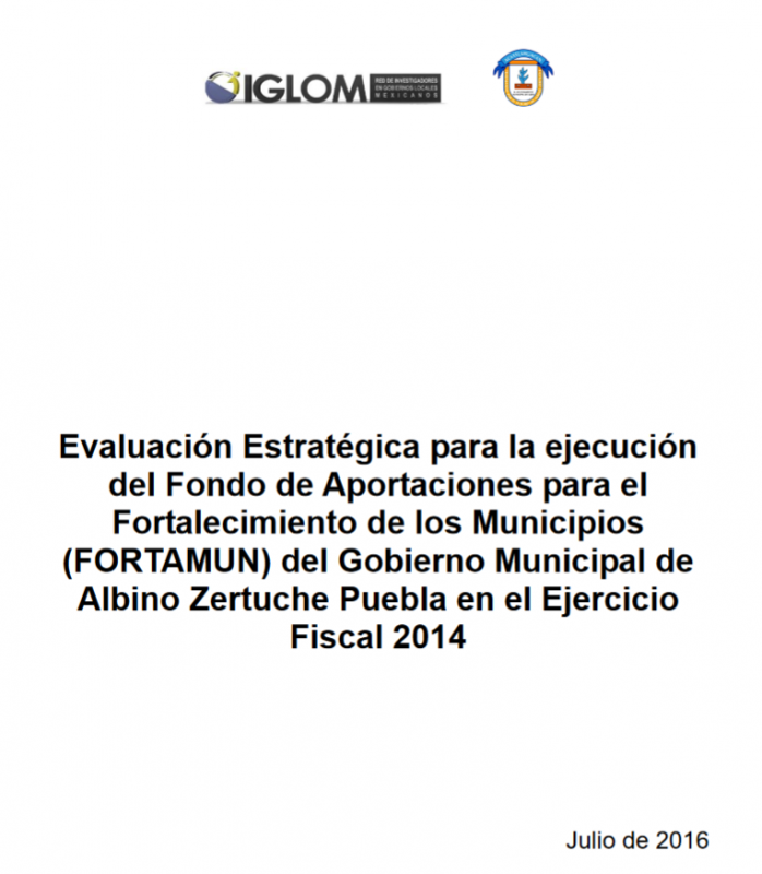 Evaluación Estratégica para la ejecución del FORTAMUN del Gobierno Municipal de Albino Zertuche, Puebla en el Ejercicio Fiscal 2014