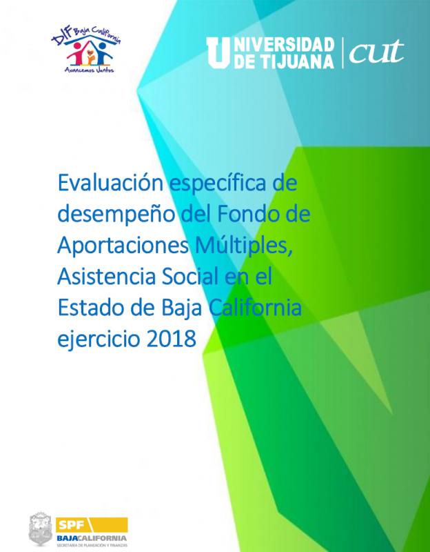 Evaluación específica de desempeño del Fondo de Aportaciones Múltiples, Asistencia Social en el Estado de Baja California (FAMAS) ejercicio 2018
