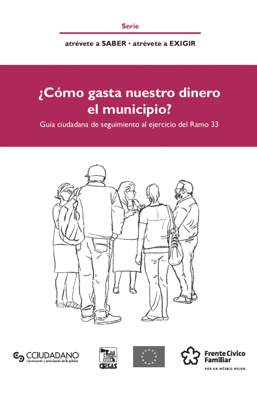 ¿Cómo gasta nuestro dinero el municipio? Guía ciudadana de seguimiento al ejercicio del Ramo 33